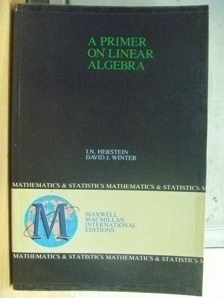 【書寶二手書T8/大學理工醫_YHJ】A Primer On Linear Algebra_David J Winter