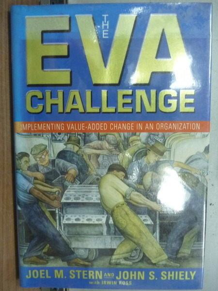 【書寶二手書T8/財經企管_YFV】The Eva Challenge_Joel M. Stern and John S