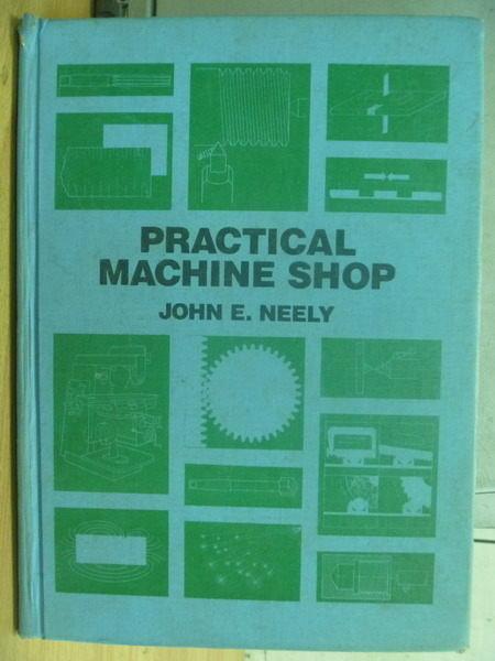【書寶二手書T4/大學理工醫_QHU】Practical Machine Shop_1981年_封面藍底