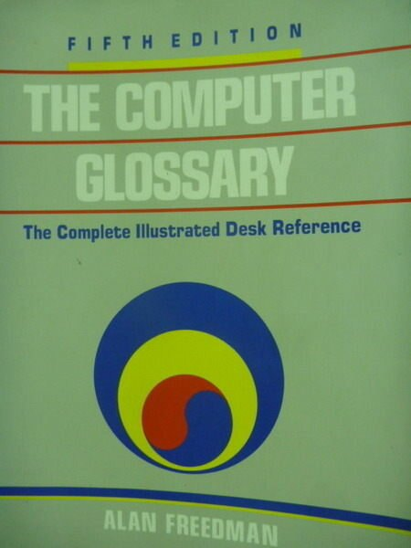 【書寶二手書T6/電腦_QHK】The computer glossary_Alan Freedman_原文書