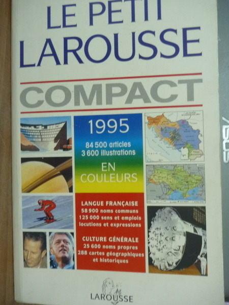 【書寶二手書T7/字典_PEW】Le petit Larousse compact 1995 en couleurs_L