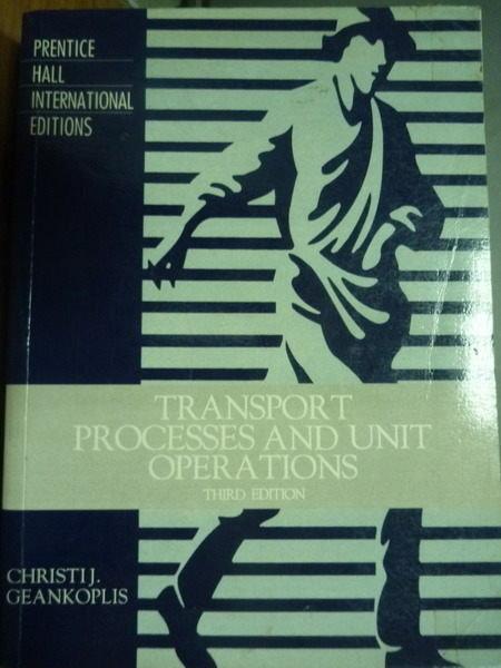 【書寶二手書T3/大學理工醫_PFN】Transport Processes and Unit Operations_C