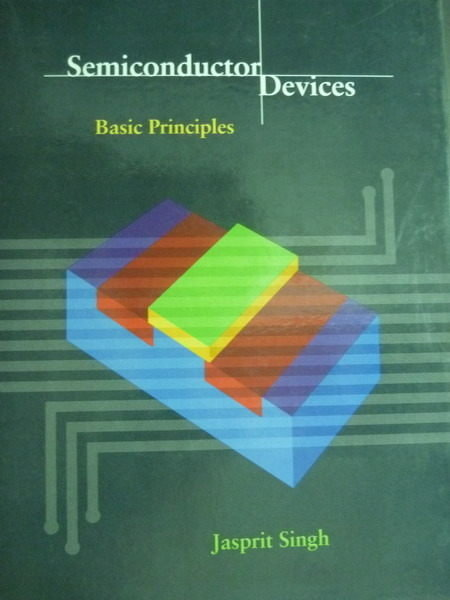 【書寶二手書T8/大學理工醫_QXY】Semiconductor Devices:Basic Principles_SI