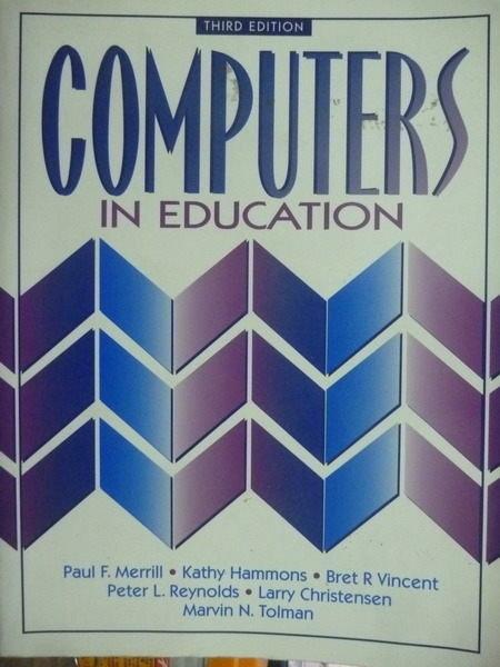【書寶二手書T5/大學資訊_PHJ】Computers in education_Merrill,Hammons,etc