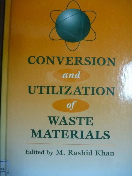 【書寶二手書T9/大學理工醫_PGS】Conversion and Utilization of Waste Mater