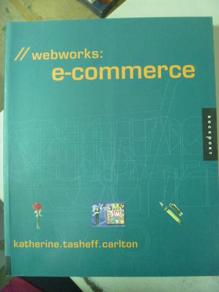 【書寶二手書T7/網路_ZEF】Webworks: E-Commerce_原價1400_Katherine