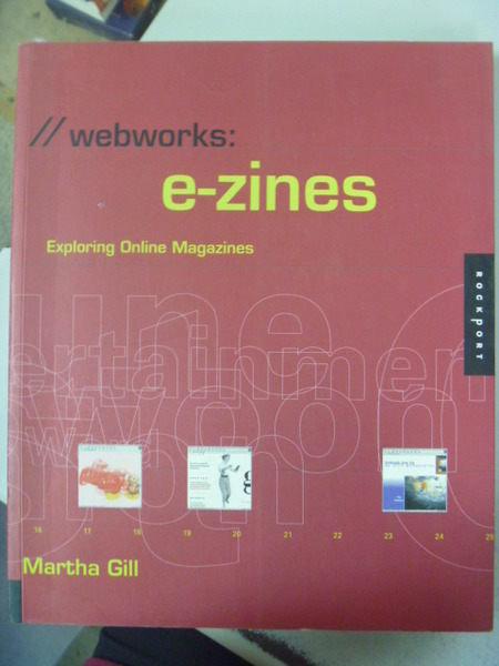 【書寶二手書T8/網路_ZEF】Webworks_e-zines_原價1400_Martha Gill