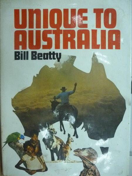 【書寶二手書T3/地理_XGR】Unique to Australia_Bill Beatty