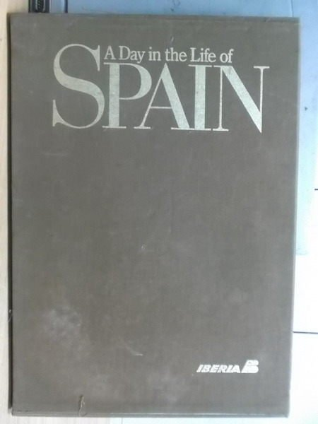 【書寶二手書T7/地理_YFQ】A Day in the life of SPAIN_附書殼_1988年