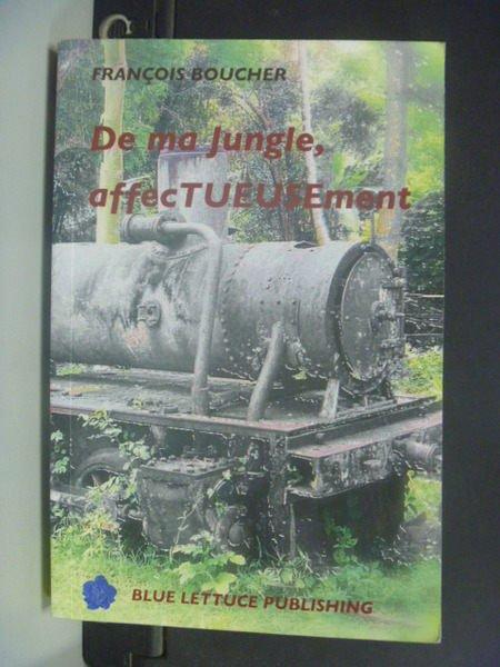 【書寶二手書T9/原文小說_NQF】De ma jungle, affecTUESEment