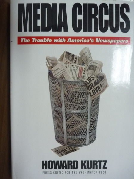 【書寶二手書T4/社會_PHD】Media circus_Howard Kurtz.