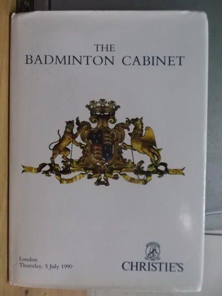 【書寶二手書T7/收藏_ZIJ】Christies_The Badminton Cabinet1990/7/5