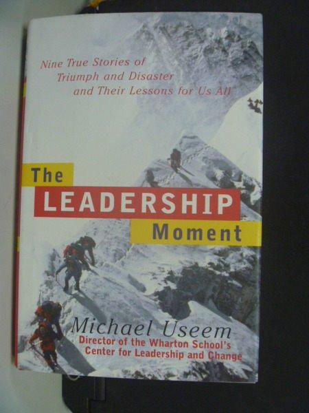 【書寶二手書T6/財經企管_LAD】The leadership moment _Michael