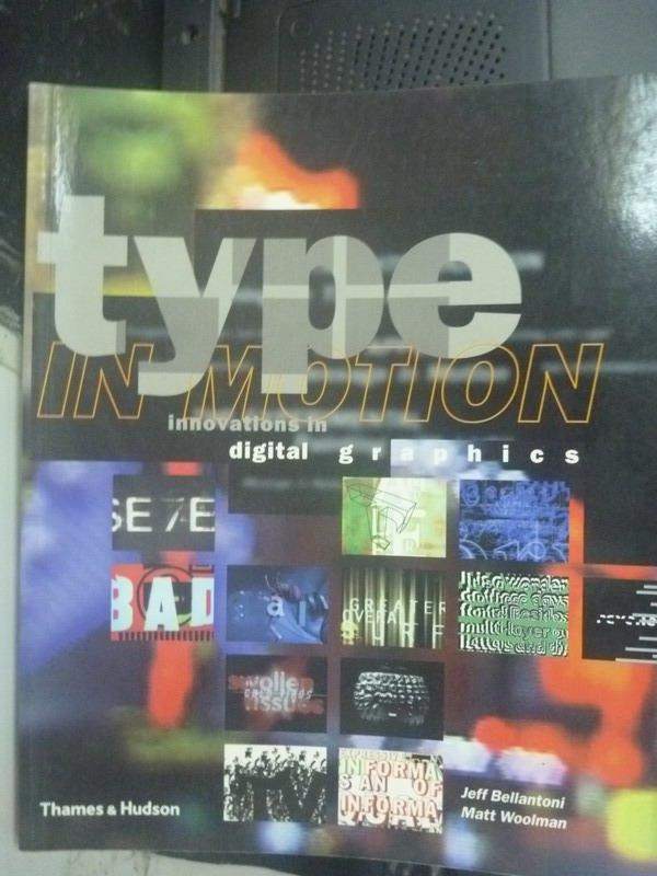 【書寶二手書T2/設計_ZIM】Type in Motion_Jeff Bellantoni, Matt Woolman