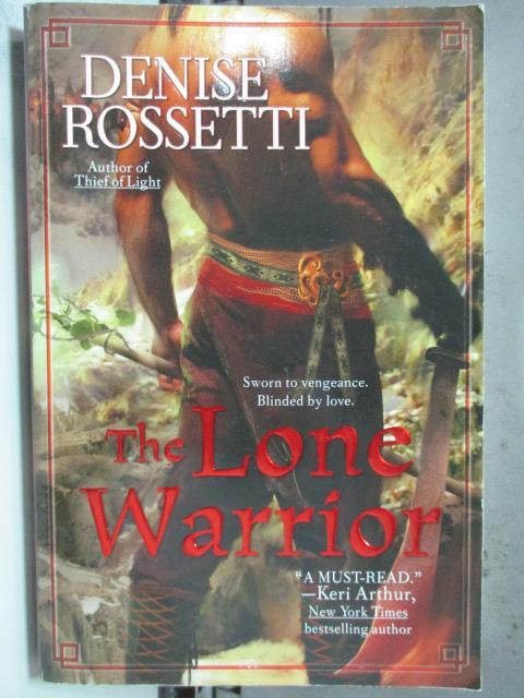 ~書寶 書T6/原文小說_HHG~The Lone Warrior_Denise Ross
