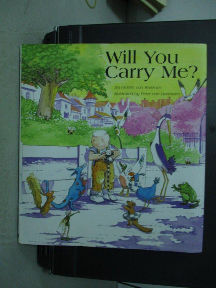 【書寶二手書T3/語言學習_PMG】Will You Carry Me?