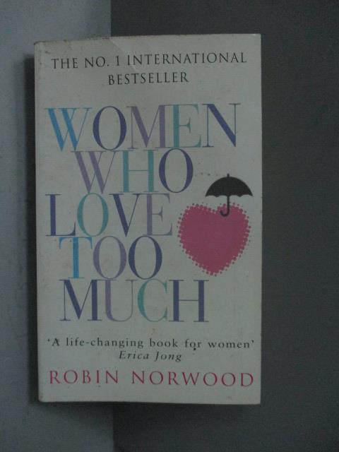 ~書寶 書T1/原文小說_JBO~Women Who Love Too Much_Robi