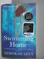 【書寶二手書T2/文學_JSQ】Swimming Home_Deborah Levy