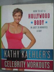 【書寶二手書T1/心理_ZDR】Kathy Kaehler's Celebrity Workouts