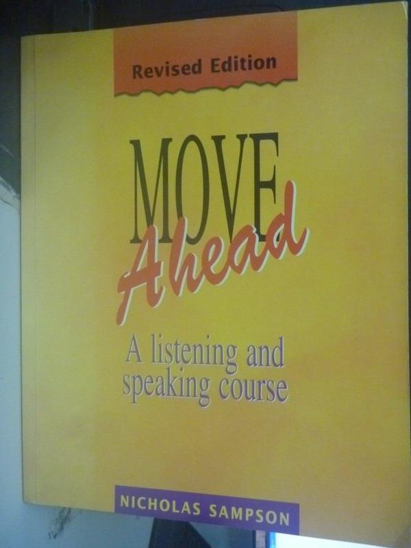 【書寶二手書T4/語言學習_QIJ】Move Ahead : A Listening and Speaking