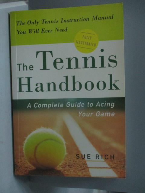 ~書寶 書T2/體育_OFK~The Tennis Handbook: A Complet