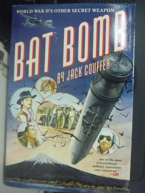 【書寶二手書T3/軍事_WFO】Bat bomb : World War II's other secret weapo