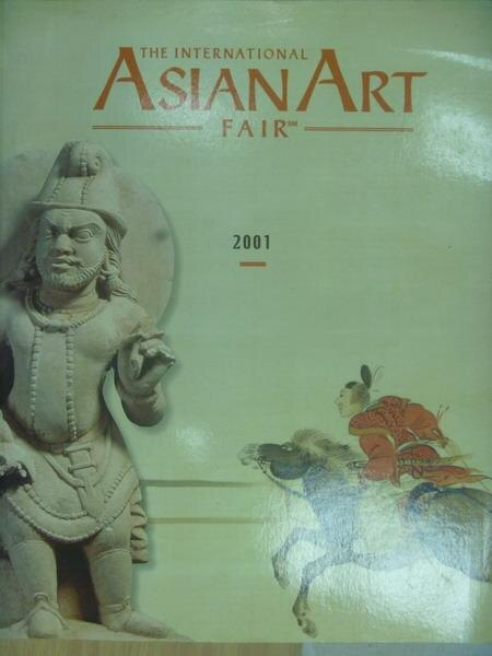 【書寶二手書T6/收藏_YAR】The International Asian Art Fair 2001
