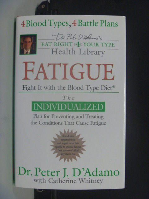 【書寶二手書T9/養生_JGW】Fatigue: Fight It With The Blood Type Diet