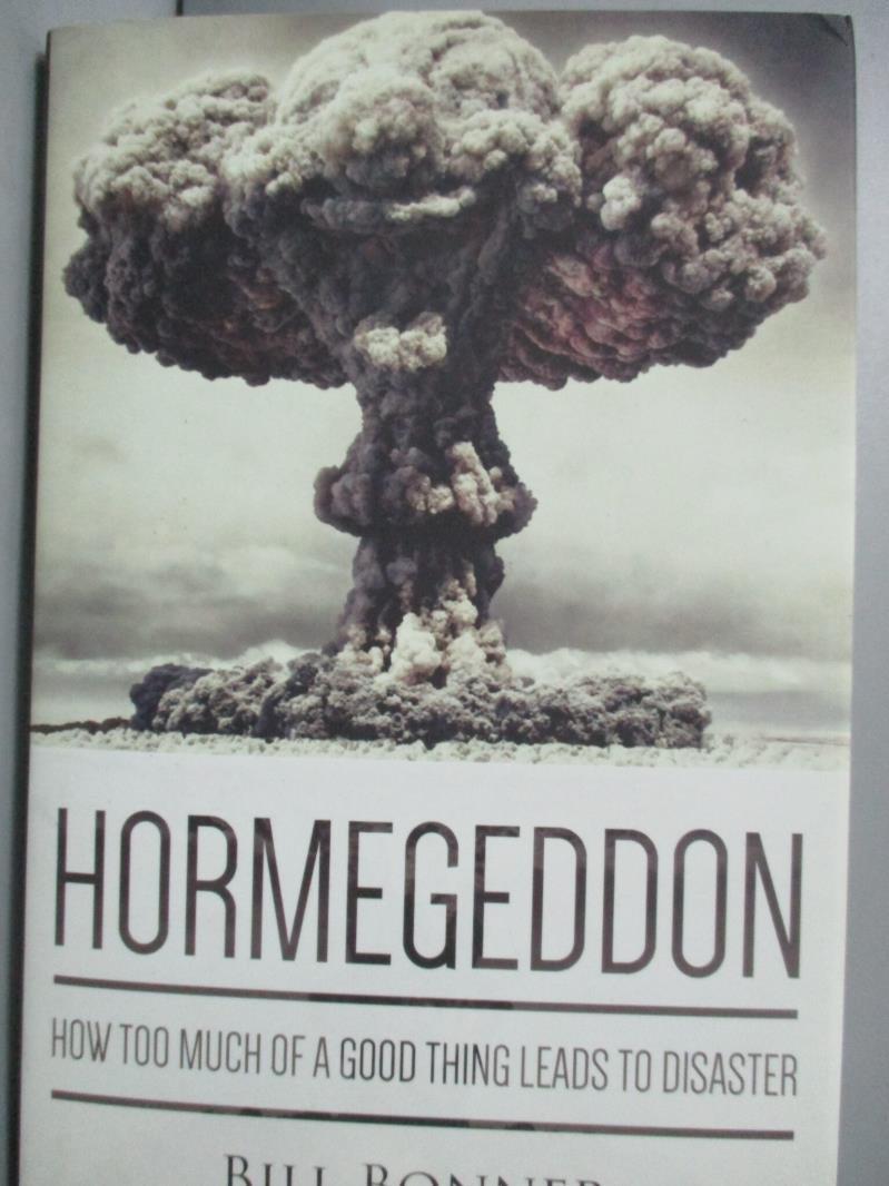 【書寶二手書T8/歷史_YDE】Hormegeddon:How Too Much of a Good Thing Lea