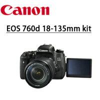 Canon佳能到★分期零利率★ 送32G+專相機包+靜電抗刮保護貼 +清潔好禮套組  CANON  EOS  760d 18-135mm kit 旅遊鏡組  單鏡組  數位單眼相機  彩虹公司貨