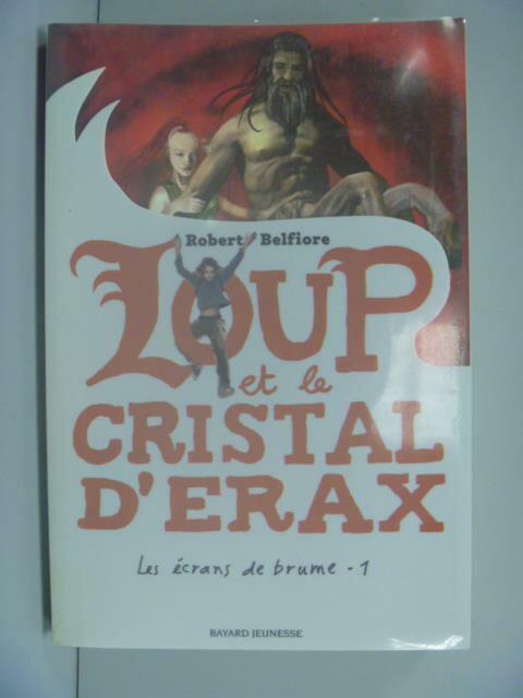 【書寶二手書T1/原文小說_ZDQ】Loup et le cristal d'Erax_Robert