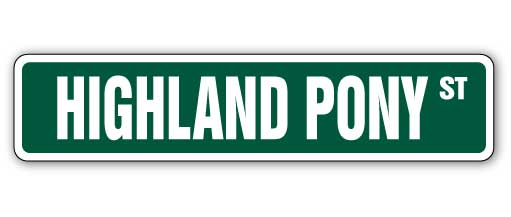 HIGHLAND PONY Street Sign horse small farm ranch riding Indoor/Outdoor 18