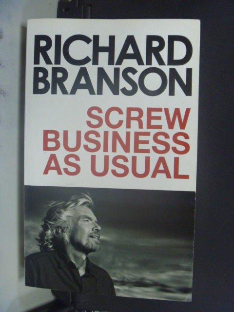 【書寶二手書T5/原文小說_JEA】Screw Business as Usual_Richard Branson