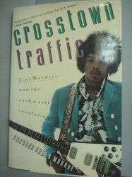 【書寶二手書T5/音樂_WGR】Crosstown traffic : Jimmy Hendrix and the po
