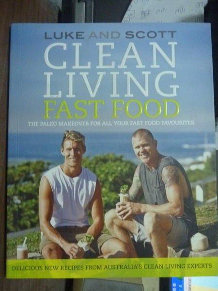 【書寶二手書T7/養生_QAA】Clean Living Fast Food_Luke, Scott