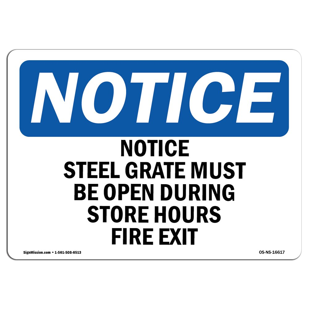 OSHA Notice Signs - Notice Steel Grate Must Be Open During Store Sign |  Extremely Durable Made in the USA Signs or Heavy Duty Vinyl label | Protect
