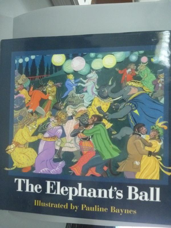 ~書寶 書T3/少年童書_XGS~The Elephant #x27 s Ball_Pau