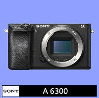 SONY 索尼推薦到SONY A6300 ILCE-6300 單機身★(公司貨)★