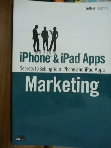 【書寶二手書T5/原文書_QLE】iPhone and iPad Apps Marketing