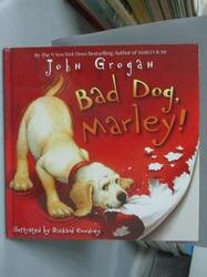 【書寶二手書T2/少年童書_ZAM】Bad Dog, Marley!_Grogan, John/ Cowdrey, Ri