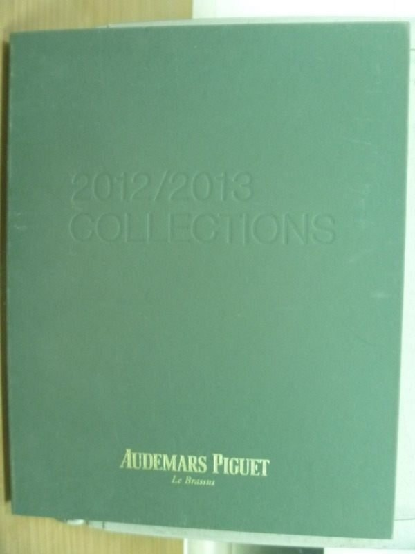 【書寶二手書T9/收藏_YFW】Audemars Piguet_2012/2013 COLLECTIONS