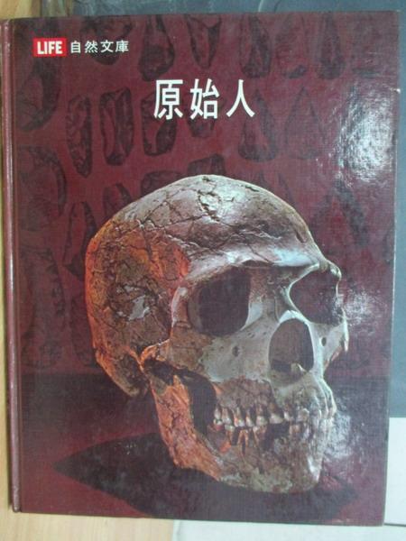 【書寶二手書T5/動植物_WFP】原始人_LIFE自然文庫