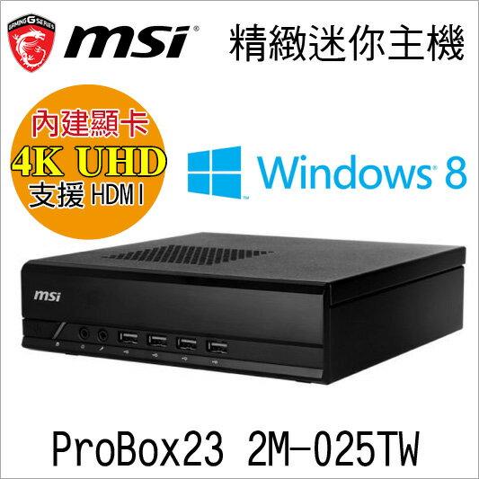 促 msi 微星 ProBox23 2M-025TW 4K UHD高畫質 支援HDMI G3250迷你準系統 精緻型桌上型電腦