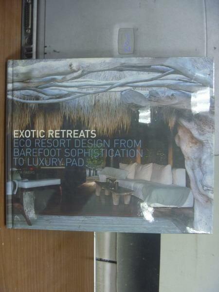 【書寶二手書T4/原文書_PKY】Exotic retreats_2005年