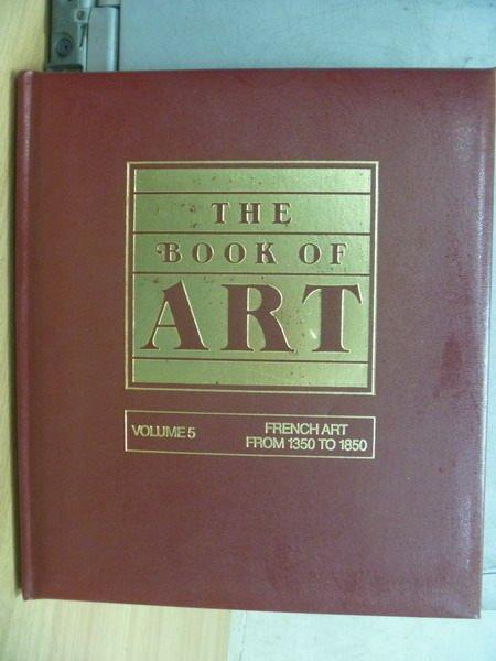 【書寶二手書T8/藝術_XCP】The Book of ART_Vol.5_French Art…1850
