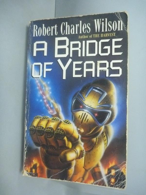 ~書寶 書T1/原文小說_HIS~A Bridge of Years_Robert Cha