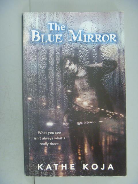 ~書寶 書T8/原文小說_NGA~The Blue Mirror_Kathe Koja