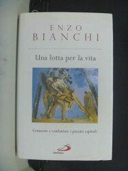 【書寶二手書T4/勵志_GGO】Una lotta per la vita_Enzo Bianchi