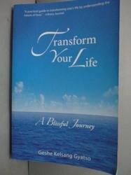【書寶二手書T6/心靈成長_HDO】Transform Your Life: A Blissful Journey_Ge