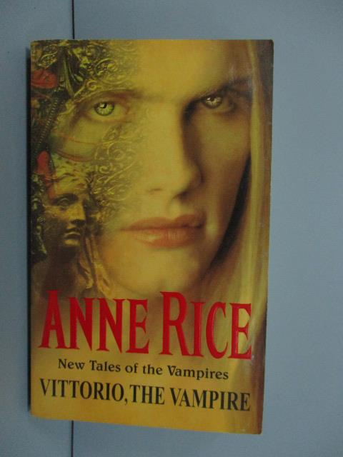 【書寶二手書T1/原文小說_MDM】Vittorio, The Vampire_Anne Rice